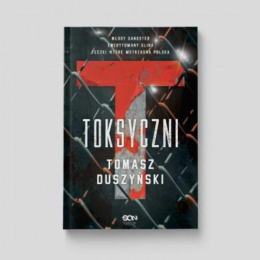 Okładka książki Toksyczni Tomasza Duszyńskiego w księgarni SQN Store
