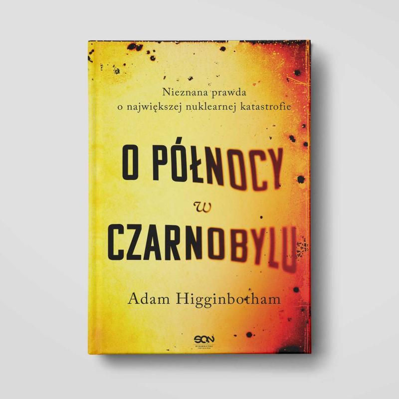 Okładka książki O północy w Czarnobylu. Nieznana prawda o największej nuklearnej katastrofie w księgarni SQN Store