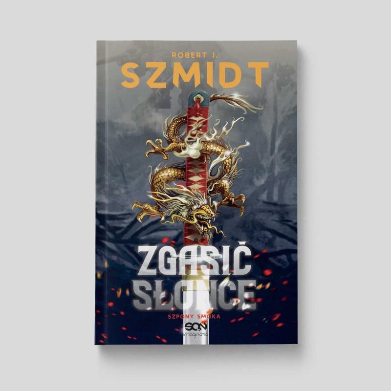 Okładka książki Zgasić Słońce. Szpony Smoka w SQNStore.pl
