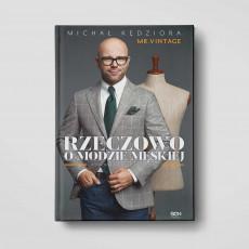 Zdjęcie okładki książki Rzeczowo i modzie męskiej. Poradnik każdego mężczyzny. Wydanie II w SQN Store