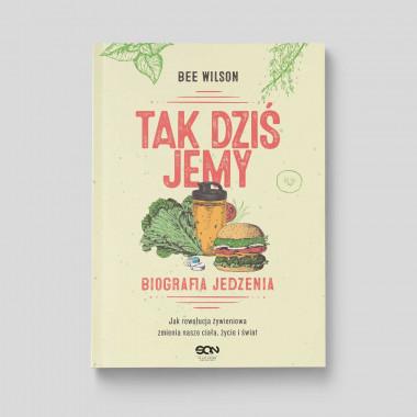 Okładka książki Tak dziś jemy. Biografia jedzenia w księgarni SQN Store