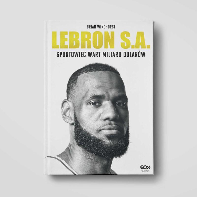 Okładka książki LeBron S.A. Sportowiec wart miliard dolarów w księgarni SQN Store