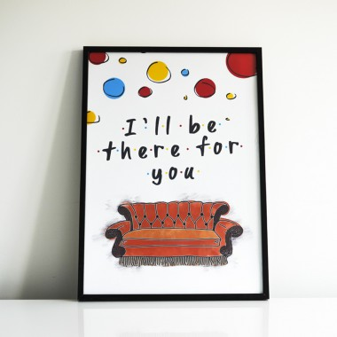 Plakat I'll be there for you Przyjaciele (30 x 42 cm)