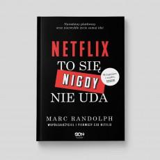 Okładka książki Netflix. To się nigdy nie uda w księgarni SQN Store