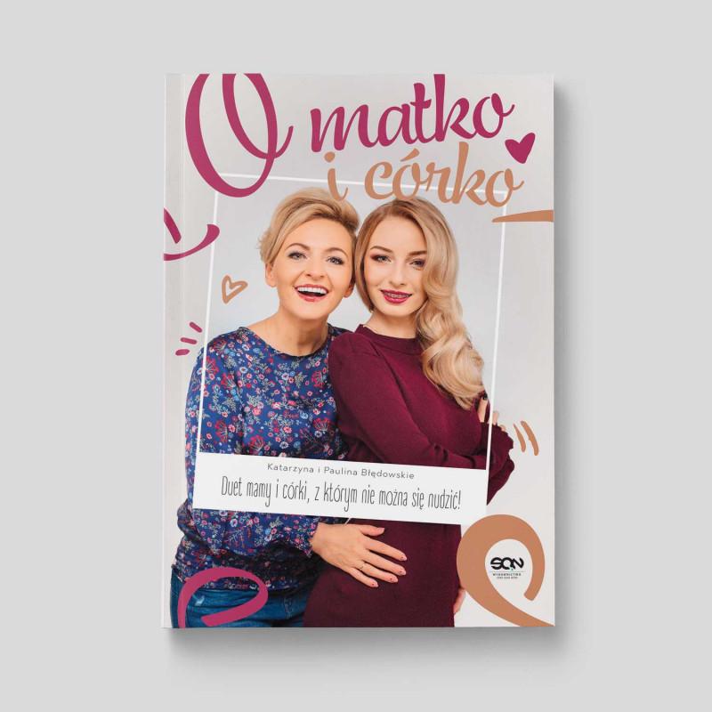 Okładka książki O matko i córko! Duet mamy i córki, z którym nie można się nudzić w SQN Store front