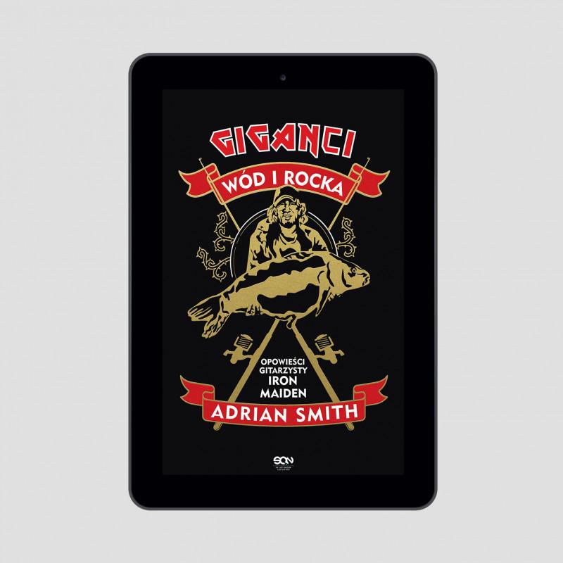 Zdjęcie okładki e-booka Giganci wód i rocka. Opowieści gitarzysty Iron Maiden w księgarni SQN Store