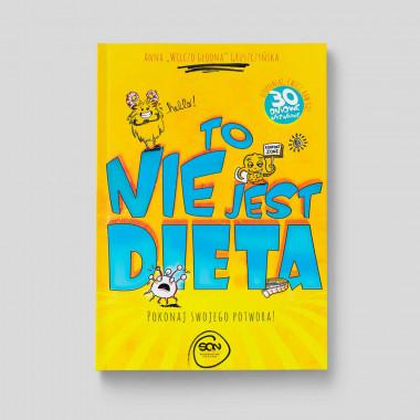Okładka książki To nie jest dieta. Pokonaj swojego potwora w SQN Store front