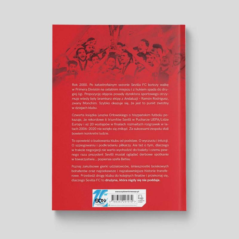 Okladka ksiazki SQN Originals: Sevilla FC. Dzieci Monchiego. Opowieść o dwudziestu finałach: 2006–2020 w księgarni SQN Store