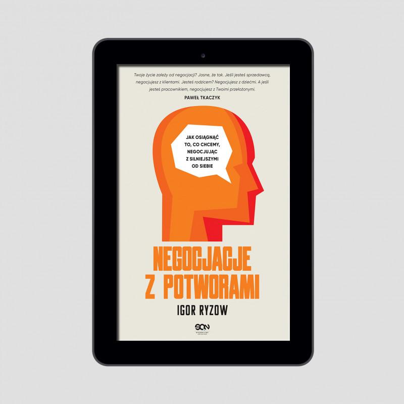 Okładka e-booka Negocjacje z potworami. Jak osiągnąć to, co chcemy negocjując z silniejszymi od siebie w księgarni SQN Store
