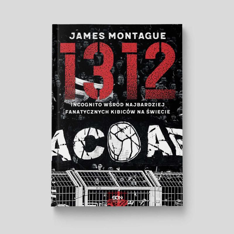 Okładka książki 1312. Incognito wśród najbardziej fanatycznych kibiców na świecie w księgarni SQN Store