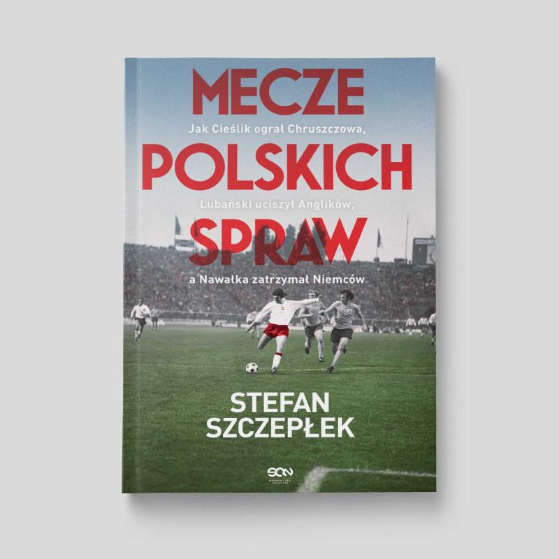 Okładka książki Mecze polskich spraw w księgarni SQN Store