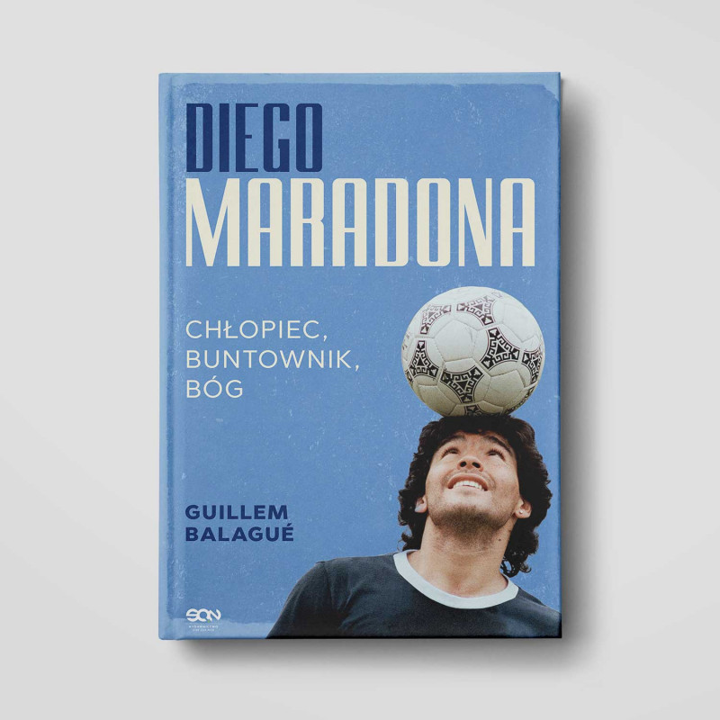Okładka książki Diego Maradona. Chłopiec, buntownik, bóg w księgarni SQN Store