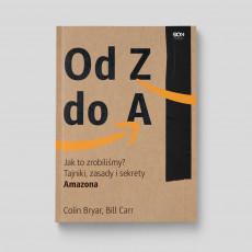 Okładka książki Od Z do A. Jak to zrobiliśmy? Tajniki, zasady i sekrety Amazona w księgarni SQN Store