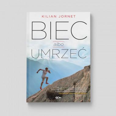 Okładka książki Biec albo umrzeć w księgarni SQN Store