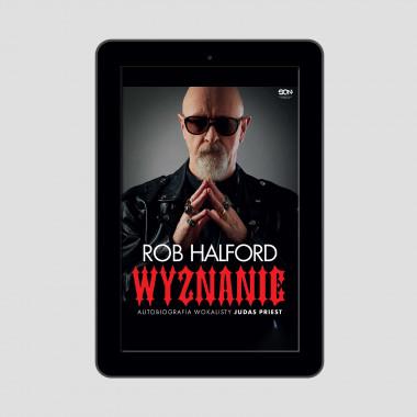 Okładka e-booka Rob Halford. Wyznanie. Autobiografia wokalisty Judas Priest w księgarni SQN Store