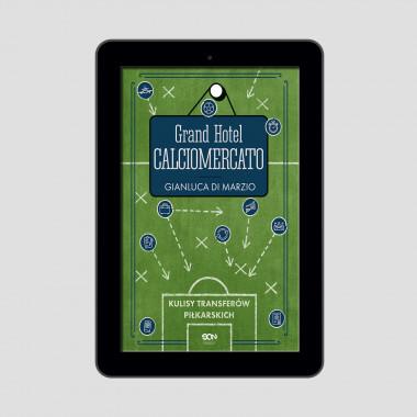 Okładka e-booka Grand Hotel Calciomercato. Kulisy transferów piłkarskich w księgarni SQN Store