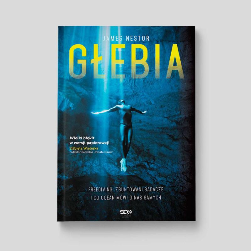 Okładka książki Głębia. Freediving, zbuntowani badacze i co ocean mówi o nas samych w SQN Store front