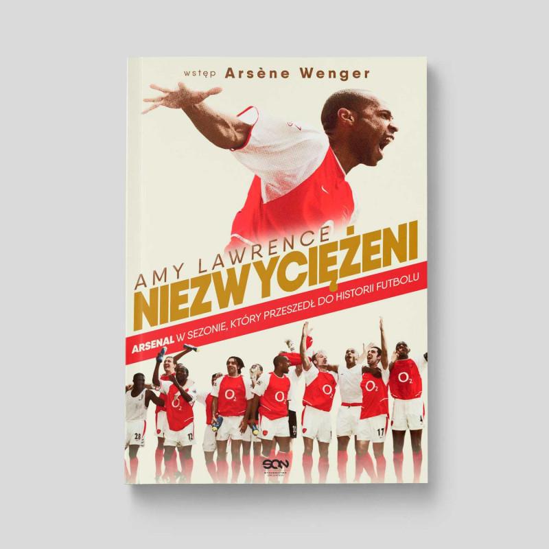 Okładka książki Niezwyciężeni. Arsenal w sezonie, który przeszedł do historii futbolu w SQN Store front