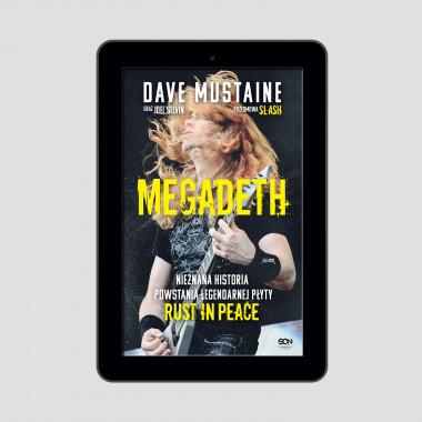Okładka e-booka MEGADETH. Nieznana historia powstania legendarnej płyty Rust in peace w księgarni SQN Store