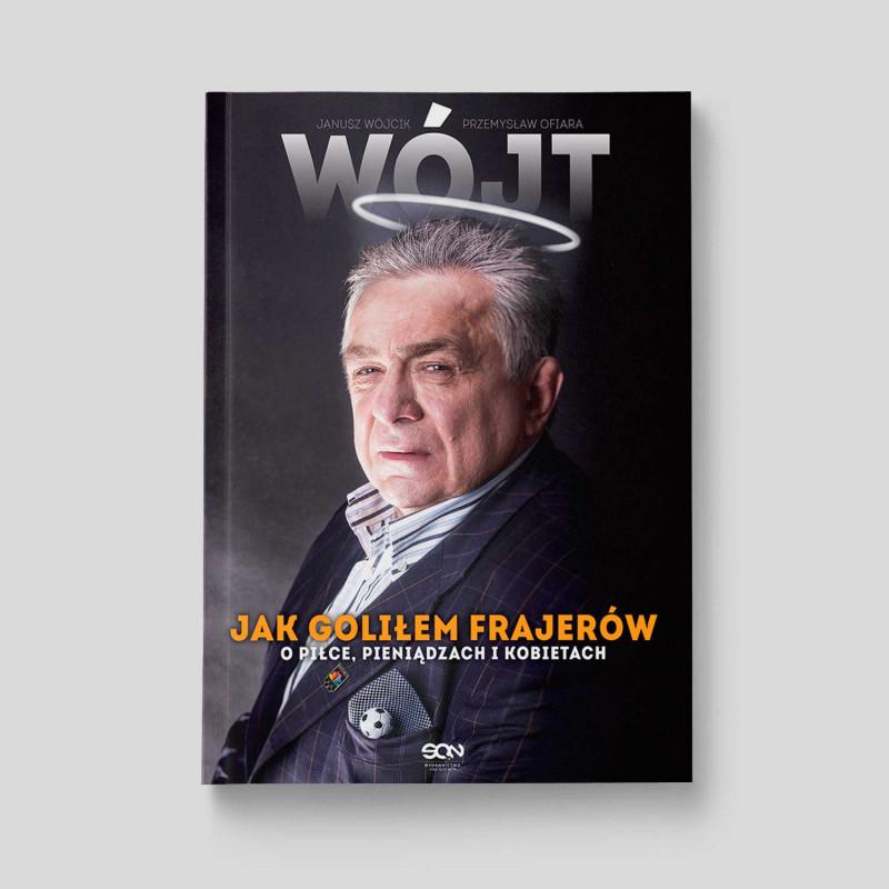 Okładka książki Wójt. Jak goliłem frajerów. O piłce, pieniądzach i kobietach w SQN Store front