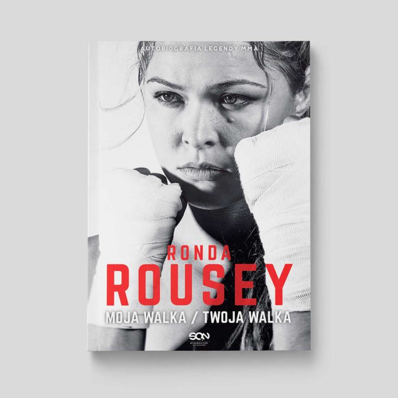 Okładka książki Ronda Rousey. Moja walka. Twoja walka w SQN Store front