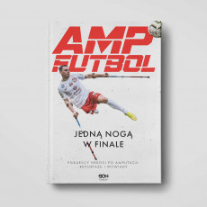 Okładka książki Amp Futbol. Jedną nogą w finale w księgarni SQN Store