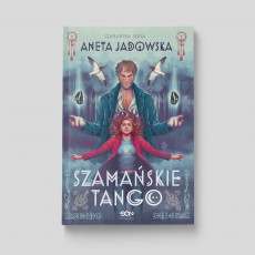 Okładka książki Szamańskie tango (Trylogia szamańska 2) w księgarni SQN Store