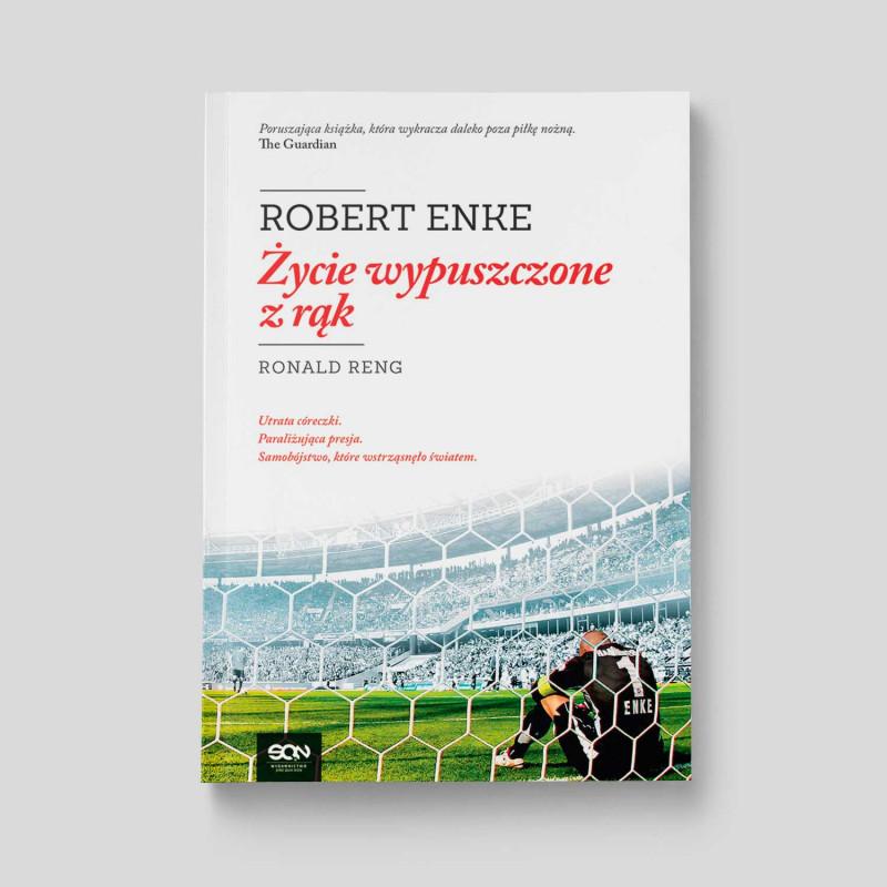 Okładka książki Robert Enke. Życie wypuszczone z rąk w SQN Store front
