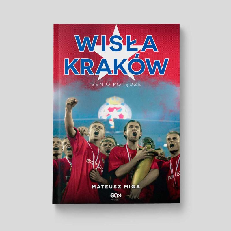 Okładka książki Wisła Kraków. Sen o potędze w SQN Store front