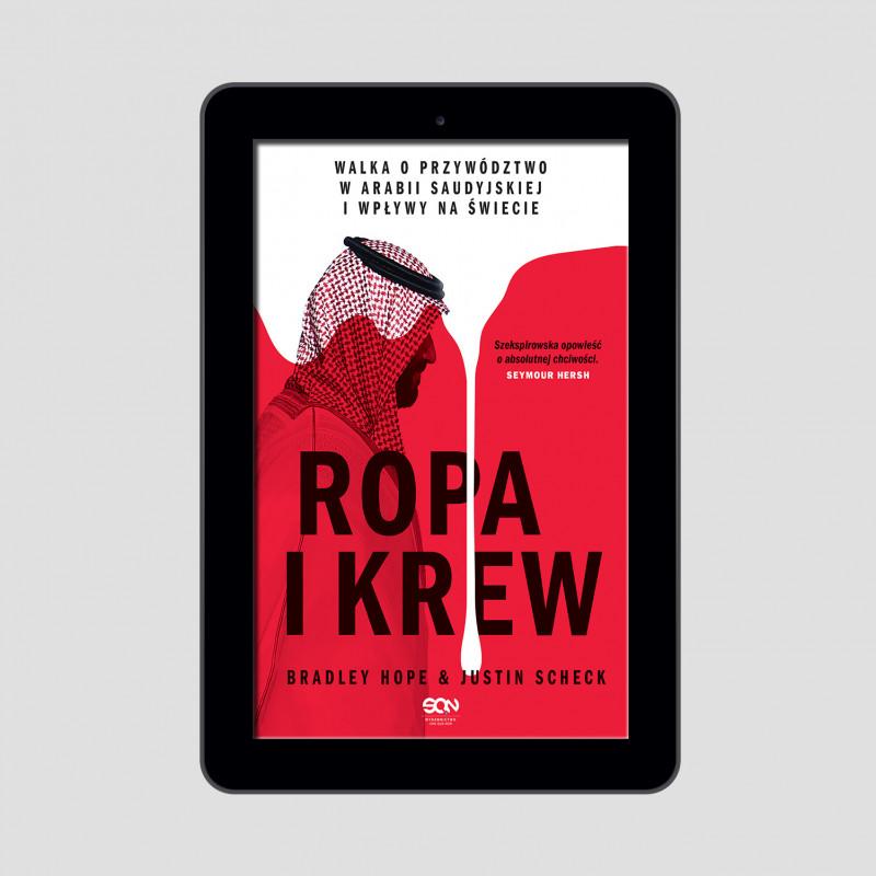 Okładka e-booka Ropa i krew. Walka o przywództwo w Arabii Saudyjskiej i wpływy na świecie w księgarni SQN Store