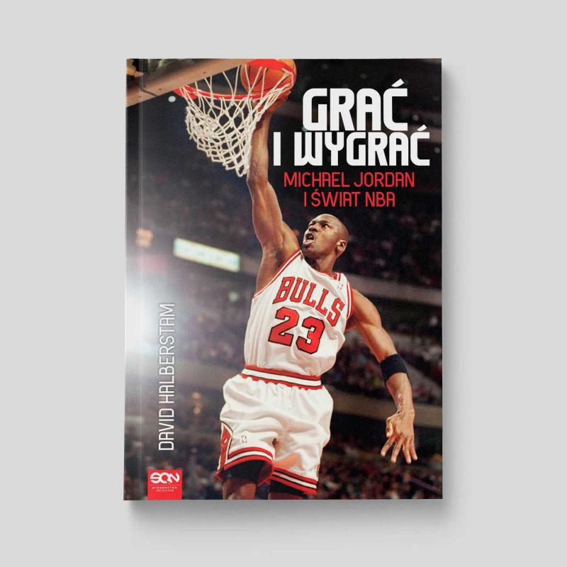 Okładka książki Grać i wygrać. Michael Jordan i świat NBA w SQN Store front