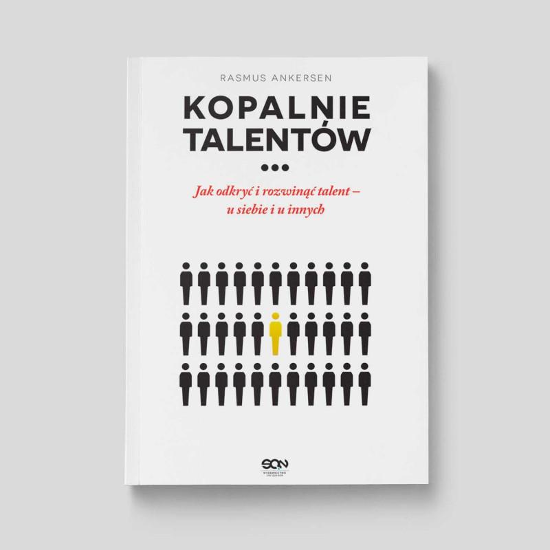 Okładka książki Kopalnie Talentów. Jak odkryć i rozwinąć talent – u siebie i u innych. Wydanie II w SQN Store front