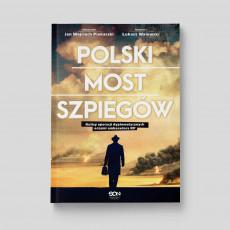 Okładka książki Polski most szpiegów. Kulisy operacji dyplomatycznych oczami ambasadora RP w SQNstore