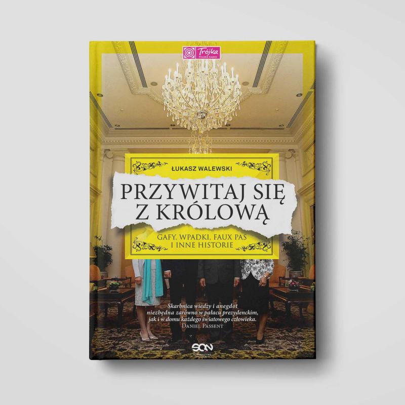 Okładka książki Przywitaj się z królową. Gafy, wpadki i faux pas w SQN Store front