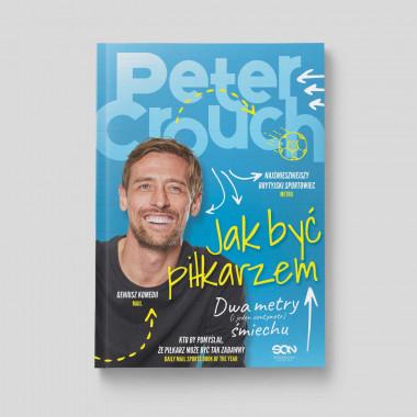 "Okładka książki ""Peter Crouch. Jak być piłkarzem"""